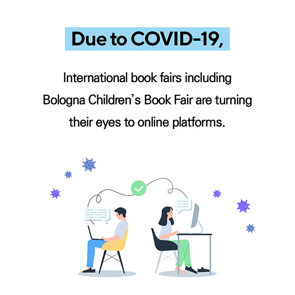 Due to COVID-19, International book fairs including Bologna Children's Book Fair are turning their eyes to online platforms.